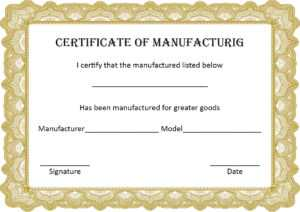 4+ Printable Certificate Of Manufacture Template inside Certificate Of Manufacture Template