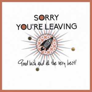 Sorry You're Leaving – Good Luck And All The Very Best! for Sorry You Re Leaving Card Template